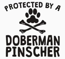 Protected By A Doberman Pinscher Kids Clothes