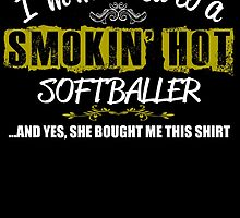 I'm Married To A Smokin' Hot Softballer .....And Yes, She Bought Me This Shirt by birthdaytees