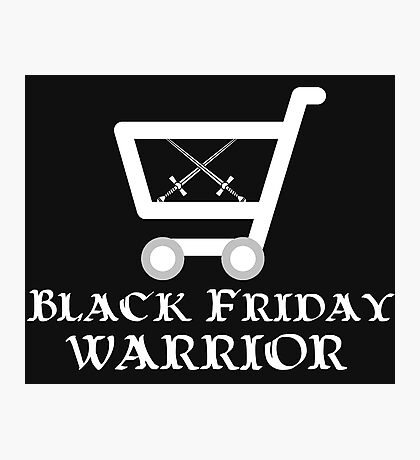Black Friday Warrior Photographic Print