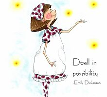 Dwell In Possibility by MarieRayner