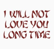 Love You Long Time by crazytees