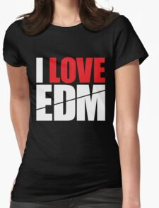 I Love EDM (Electronic Dance Music)  [white] Womens Fitted T-Shirt