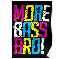 More Bass Bro  Poster