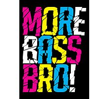 More Bass Bro  Photographic Print