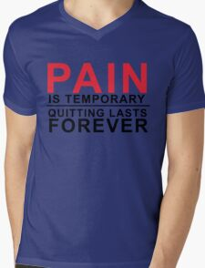 Pain is temporary, Quitting lasts forever Mens V-Neck T-Shirt