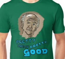 Pretty Pretty Pretty Good Unisex T-Shirt