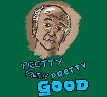 Pretty Pretty Pretty Good T-Shirt