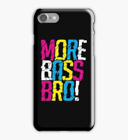 More Bass Bro  iPhone Case/Skin