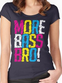 More Bass Bro  Women's Fitted Scoop T-Shirt