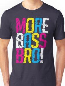 More Bass Bro  Unisex T-Shirt