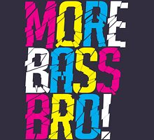 More Bass Bro  Women's Relaxed Fit T-Shirt