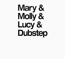 Mary & Molly & Lucy & Dubstep shirt T-Shirt