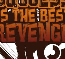 Success is the best REVENGE! Sticker