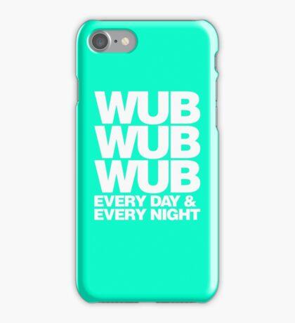 wub wub wub every day & every night (white) iPhone Case/Skin