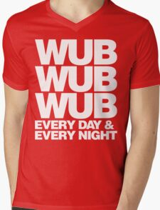wub wub wub every day & every night (white) T-Shirt