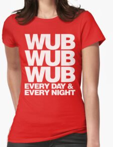 wub wub wub every day & every night (white) Womens Fitted T-Shirt