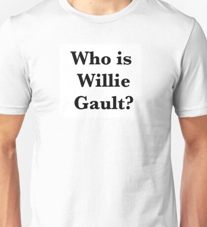 Who is Willie Gault? Unisex T-Shirt