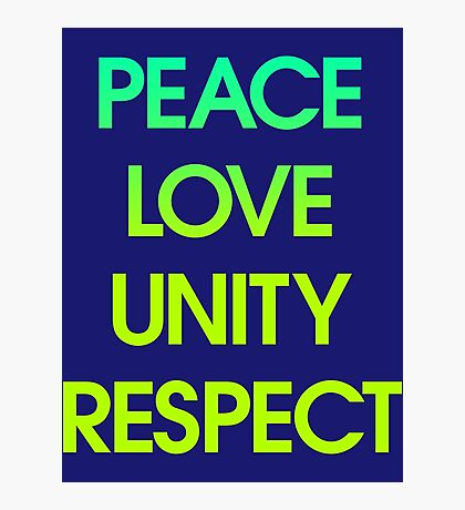 Peace Love Unity Respect (PLUR) Photographic Print