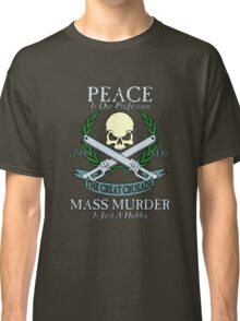 Peace is Our Profession... Classic T-Shirt