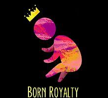 Born Royalty by ArtistArtemisBB