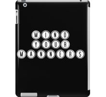 Mind your manners - Black iPad Case/Skin
