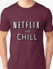 the netflix and chill T-Shirt