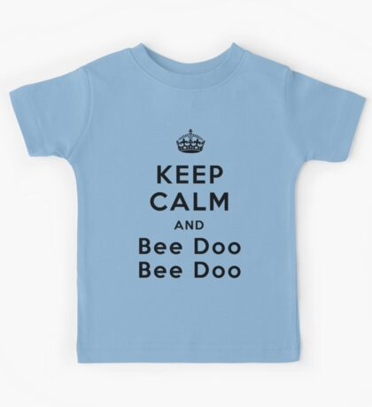 Keep Calm and Bee Doo Bee Doo Kids Tee