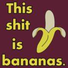 This Shit is Bananas by SMalik