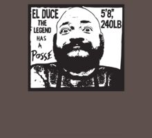 El Duce the Legand !  by BUB THE ZOMBIE