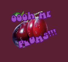 Oooh Me Plums!!! T-Shirt