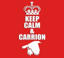 KEEP CALM & CARRION by Robin Brown