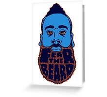 Fear the beard! Greeting Card