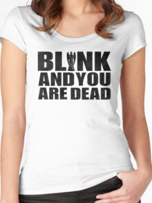 Blink And You Are Dead Women's Fitted Scoop T-Shirt