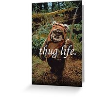 Ewok Thuggin' Greeting Card
