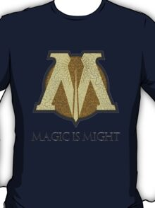 Magic is Might T-Shirt