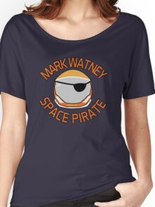 Mark Watney, Space Pirate. Women's Relaxed Fit T-Shirt