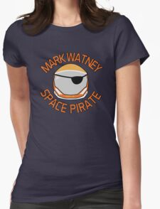 Mark Watney, Space Pirate. Womens Fitted T-Shirt