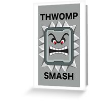 Thwomp Smash Greeting Card