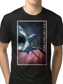 Prey for your Sole Tri-blend T-Shirt