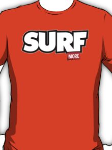 Surf More T-Shirt