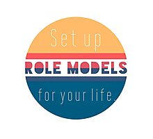 Set up Role Models Photographic Print