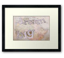 Dream BIG Old Map series Framed Print