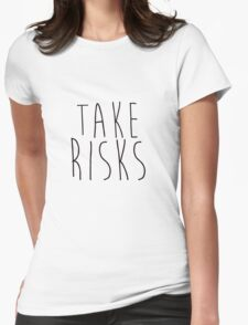 Take Risks Womens Fitted T-Shirt
