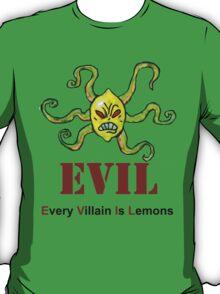 Every Villain Is Lemons T-Shirt