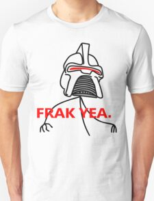 FRAK YEA. Unisex T-Shirt