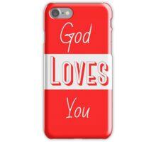 God loves you iPhone Case/Skin
