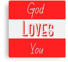 God loves you Canvas Print