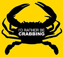I'd rather be Crabbing Crab by LudlumDesign