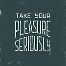 Pleasure by Damian King