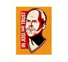 In Joss We Trust Art Print